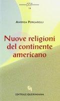 Nuove religioni del continente americano - Porcarelli Andrea