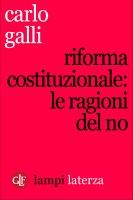 Riforma costituzionale: le ragioni del No - Carlo Galli
