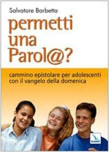 Copertina di 'Permetti una parol@? Cammino epistolare per adolescenti con il vangelo della domenica. Anno C'