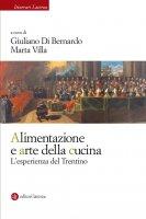 Alimentazione e arte della cucina - Giuliano Di Bernardo, Marta Villa