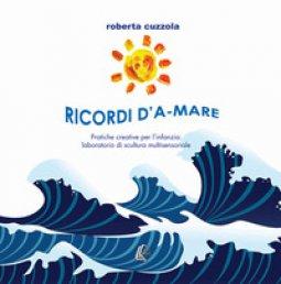 Copertina di 'Ricordi D'a-Mare. Pratiche creative per l'infanzia: laboratorio di scultura multisensoriale'