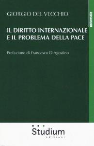 Copertina di 'Il diritto internazionale e il problema della pace'