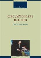 Circumnavigare il testo - Maria Gioia Tavoni