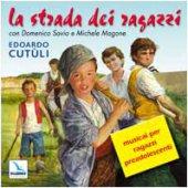 La strada dei ragazzi. Cd audio con libretto. Musical per ragazzi preadolescenti - Frattallone Raimondo, Cutuli Edoardo