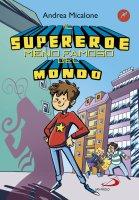 Il supereroe meno famoso del mondo - Andrea Micalone