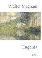 Eugenia - Magnani Walter