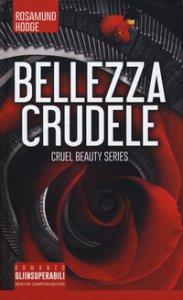 Copertina di 'Bellezza crudele. Cruel beauty series'