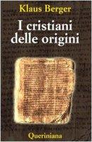 I cristiani delle origini - Klaus Berger