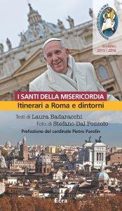 Copertina di 'Santi della misericordia. Itinerari a Roma e dintorni. (I)'