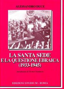 Copertina di 'La Santa Sede e la questione ebraica (1933-1945)'