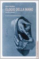Elogio della mano. Scritti e disegni. - Henri Focillon