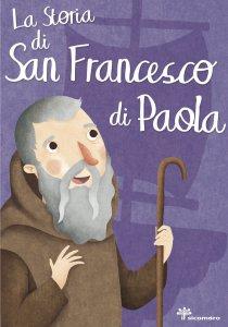 Copertina di 'La storia di San Francesco di Paola'