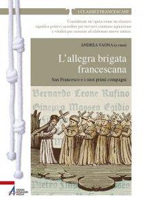 Copertina di 'L'allegra brigata francescana San Francesco e i suoi primi compagni'