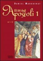 Gli Atti degli apostoli - Marguerat Daniel