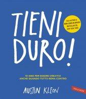 TIENI DURO! - Austin Kleon