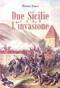 Copertina di 'Due Sicilie 1860. L'invasione'