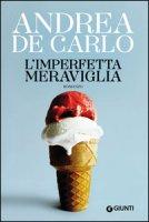 L' imperfetta meraviglia - De Carlo Andrea