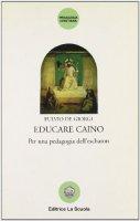 Educare Caino. Per una pedagogia dell'eschaton - Fulvio De Giorgi
