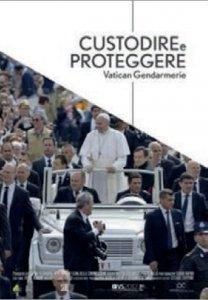 Copertina di 'Custodire e proteggere. Vatican Gendarmerie'