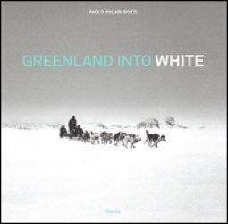 Copertina di 'Greenland into white.  Ediz. italiana e inglese'