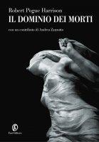 Il dominio dei morti - Robert Pogue Harrison