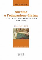 Abramo e l'educazione divina - André Wénin
