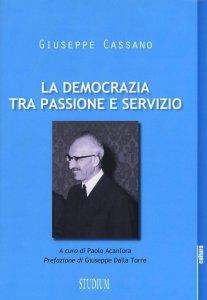 Copertina di 'Democrazia tra passione e servizio'