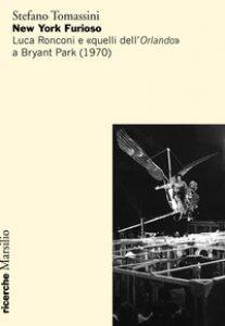 Copertina di 'New York furioso. Luca Ronconi e «quelli dell'Orlando» a Bryant Park (1970)'