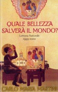 Copertina di 'Quale bellezza salverà il mondo? Lettera pastorale 1999-2000'