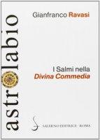 I Salmi nella Divina Commedia - Gianfranco Ravasi