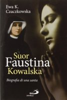 Suor Faustina Kowalska - Ewa K. Czaczkowska