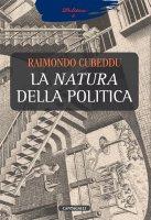 La natura della politica - Raimondo Cubeddu