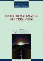 Incontri matematici del terzo tipo - Barbara Brandolini, Marco Lapegna