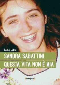 Copertina di 'Sandra Sabattini. Questa vita non è mia'