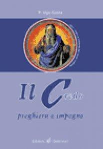 Copertina di 'Il Credo. Preghiera e impegno'