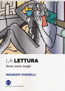 Copertina di 'La lettura. Storie, teorie, luoghi'