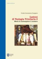 Lezioni di Teologia Trinitaria 2. Modi di contemplare il mistero - Guido Innocenzo Gargano