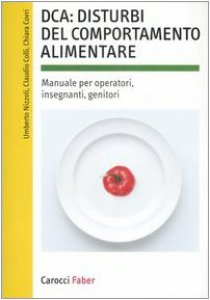 Copertina di 'DCA: disturbi del comportamento alimentare. Manuale per operatori, insegnanti, genitori'