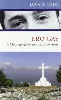 Ero gay - A Medjugorje ho ritrovato me stessoLuca Di Tolve