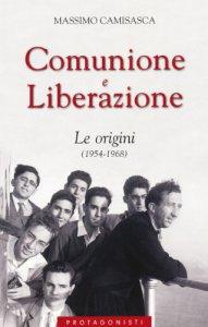 Copertina di 'Comunione e Liberazione. Le origini (1954-1968)'