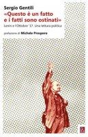 «Questo è un fatto e i fatti sono ostinati». Lenin e l'ottobre '17. Una lettura politica - Gentili Sergio