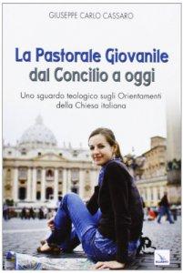 Copertina di 'La Pastorale giovanile dal Concilio a oggi'