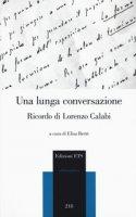 Una lunga conversazione. Ricordo di Lorenzo Calabi. Atti della giornata di studi (Pisa, 20 marzo 2018)