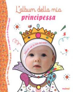Copertina di 'L' album della mia principessa. Ediz. a colori'