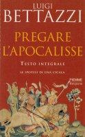Pregare l'Apocalisse - Luigi Bettazzi