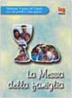 La messa della famiglia - AA.VV.