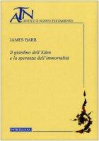 Il giardino dell'Eden e la speranza dell'immortalità - James Barr