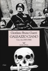 Copertina di 'Galeazzo Ciano. Una vita (1903-1944)'