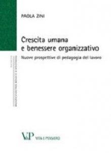 Copertina di 'Crescita umana e benessere organizzativo. Nuove prospettive di pedagogia del lavoro'
