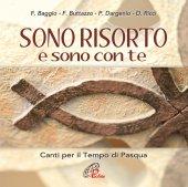 Sono risorto e sono con te. Canti per il Tempo di Pasqua. CD - Daniele Ricci , Fabio Baggio , Francesco Buttazzo , Pasquale Dargenio